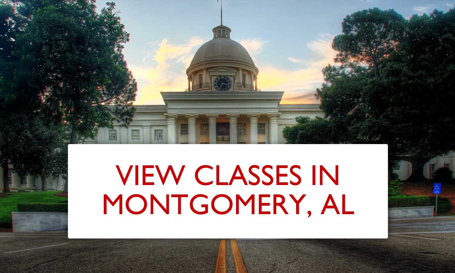 View Upcoming Classes in Montgomery, Alabama